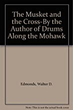 The Musket and the Cross-By the Author of Drums Along the Mohawk