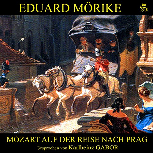 Mozart auf der Reise nach Prag                   By:                                                                                                                                 Eduard Mörike                               Narrated by:                                                                                                                                 Karlheinz Gabor                      Length: 2 hrs and 22 mins     Not rated yet     Overall 0.0