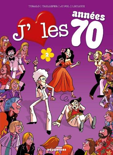 J'aime les années 70 - Tome 02 : Tous en piste !