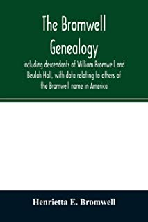 The Bromwell genealogy, including descendants of William Bromwell and Beulah Hall, with data relating to others of the Bro...