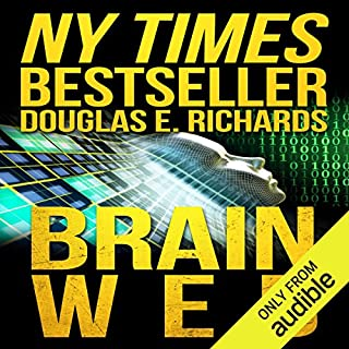 BrainWeb                   By:                                                                                                                                 Douglas E. Richards                               Narrated by:                                                                                                                                 Adam Verner                      Length: 11 hrs and 27 mins     21 ratings     Overall 4.5