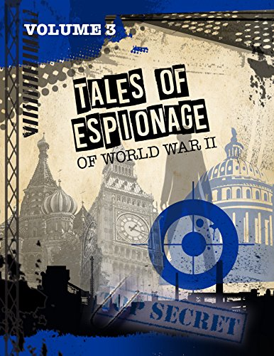 Tales of Espionage of World War II: Volume 3 (SpyNet 360) (English Edition)