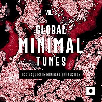 Global Minimal Tunes, Vol. 3 (The Exquisite Minimal Collection)