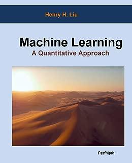 Machine Learning: A Quantitative Approach
