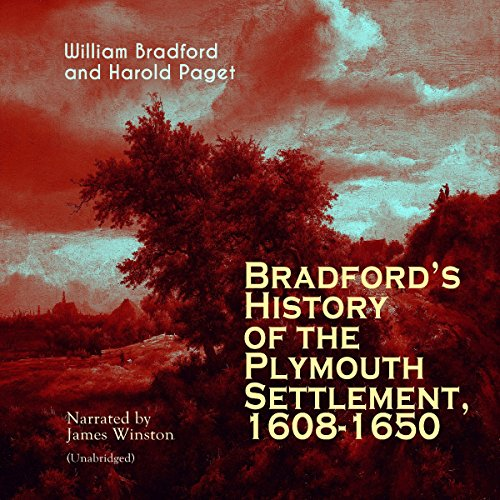 Bradford's History of the Plymouth Settlement, 1608-1650 audiobook cover art