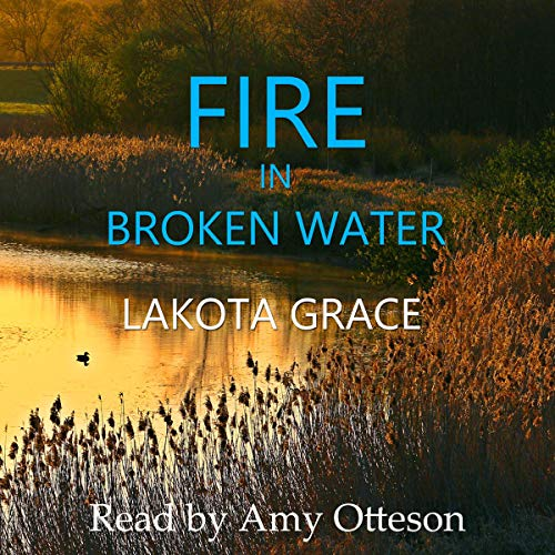 Fire in Broken Water (A Small Town Police Procedural Set in the American Southwest ) cover art