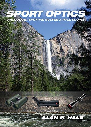 Sport Optics: Binoculars, Spotting Scopes & Riflescopes (English Edition)