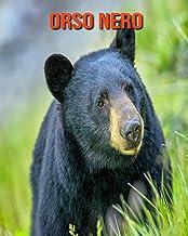 Orso nero: Immagini bellissime e fatti interessanti Libro per bambini sui Orso nero (Italian Edition)