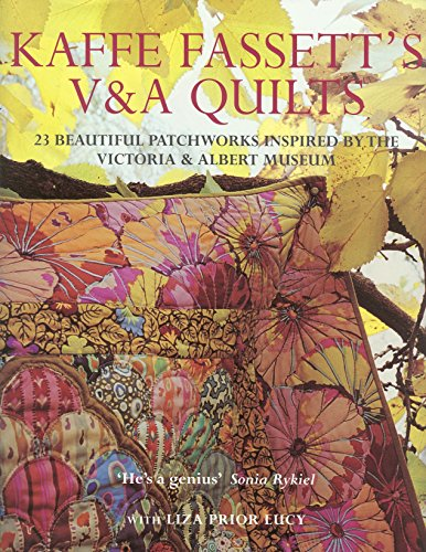 Kaffe Fassett's V & A Quilts: 23 Beautiful Patchworks Inspired by the Victoria & Albert Museum: 23 Beautiful Patchworks Inspired by the Victoria and Albert Museum