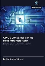 CMOS Omkering van de stroomtransporteur: Een analoge signaalverwerkingsaanpak