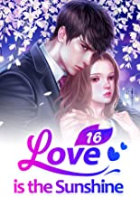 Love is the Sunshine 16: Starting Over (Love is the Sunshine Series)