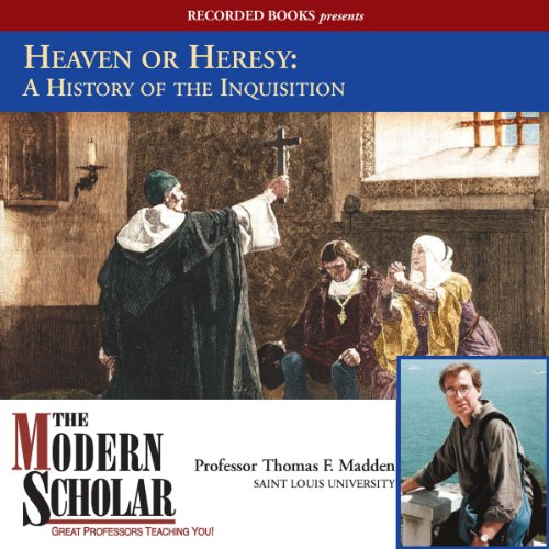 The Modern Scholar: Heaven or Heresy: A History of the Inquisition                   By:                                                                                                                                 Thomas F. Madden                               Narrated by:                                                                                                                                 Thomas F. Madden                      Length: 8 hrs and 30 mins     122 ratings     Overall 4.3
