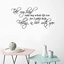 Wall Art Stickers Quotes and Sayings Wall Decal Take My Hand Take My Whole Life Too for I Can't Help Falling in Love with You for Bedroom