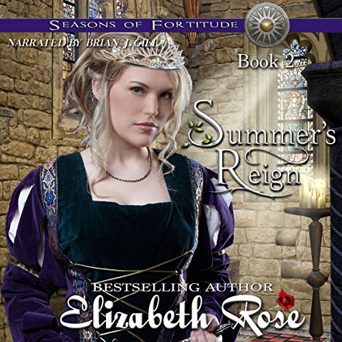 Summer's Reign     Seasons of Fortitude, Book 2              By:                                                                                                                                 Elizabeth Rose                               Narrated by:                                                                                                                                 Brian J. Gill                      Length: 9 hrs and 29 mins     Not rated yet     Overall 0.0