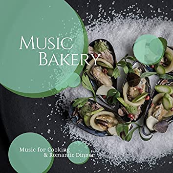 Music Bakery (Music For Cooking & Romantic Dinner)