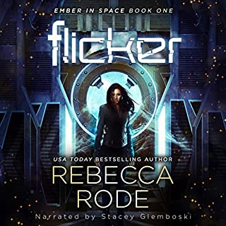 Flicker     Ember in Space, Book 1              By:                                                                                                                                 Rebecca Rode                               Narrated by:                                                                                                                                 Stacey Glemboski                      Length: 6 hrs and 53 mins     55 ratings     Overall 4.5