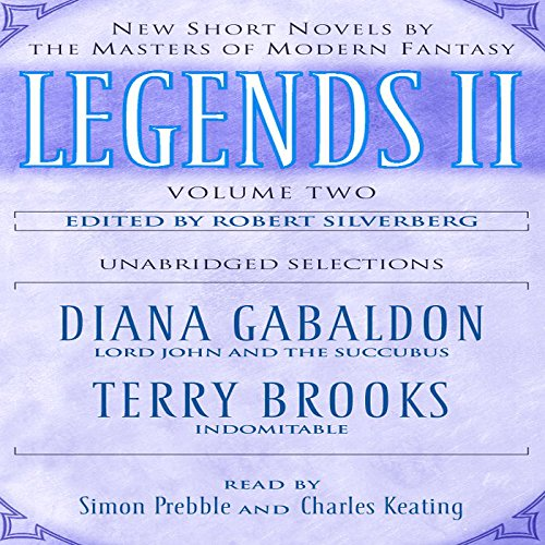 Legends II, Volume 2     New Short Novels by the Masters of Modern Fantasy              Autor:                                                                                                                                 Diana Gabaldon,                                                                                        Terry Brooks                               Sprecher:                                                                                                                                 Simon Prebble,                                                                                        Charles Keating                      Spieldauer: 5 Std. und 15 Min.     1 Bewertung     Gesamt 5,0