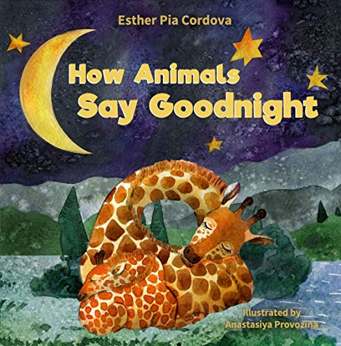 How Animals Say Goodnight: A Sweet Going to Bed Book about Animal Sleep Habits