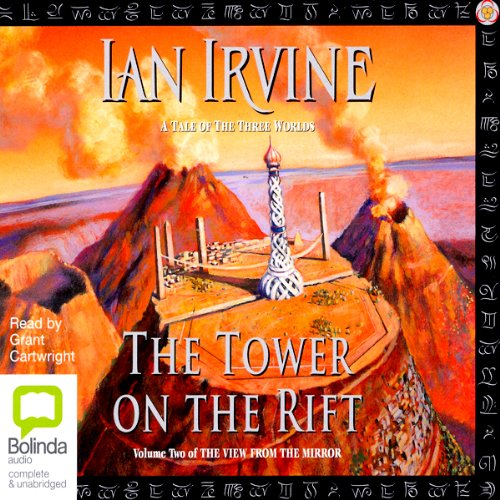 The Tower on the Rift     The View From the Mirror Quartet Book 2              By:                                                                                                                                 Ian Irvine                               Narrated by:                                                                                                                                 Grant Cartwright                      Length: 22 hrs and 54 mins     75 ratings     Overall 4.3