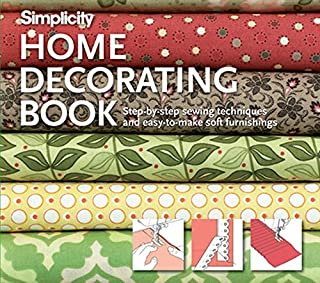 Simplicity Home Decorating Book: Step-by-Step Sewing Techniques and Easy-to-Make Soft Furnishings