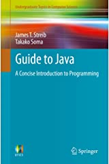 Guide to Java: A Concise Introduction to Programming (Undergraduate Topics in Computer Science) Kindle Edition