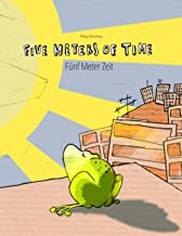 Five Meters of Time/Fünf Meter Zeit: Children's Picture Book English-German (Bilingual Edition)