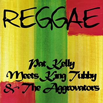 Pat Kelly Meets King Tubby and the Aggrovators