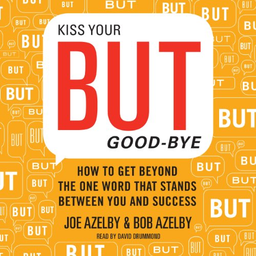 Kiss Your BUT Good-Bye audiobook cover art