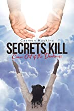 Secrets Kill: Come Out of the Darkness