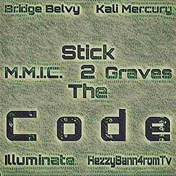 Stick 2 the Code (feat. Bridge Belvy, Kali Mercury, HezzyBann4romTv, Illuminate & Graves)