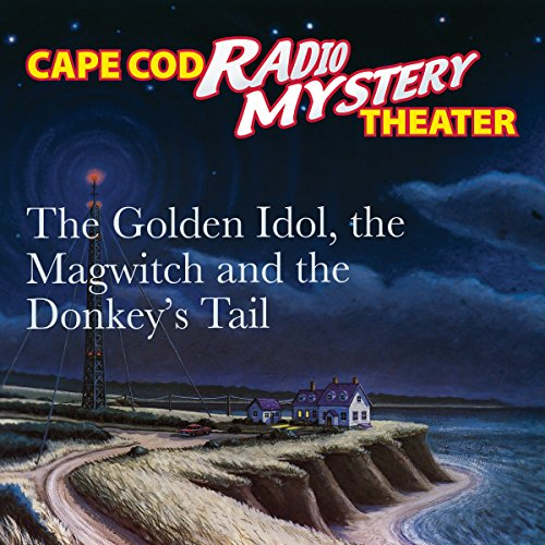 The Golden Idol, the Magwitch and the Donkey's Tail audiobook cover art