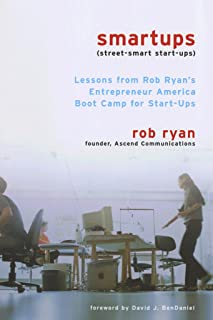 Smartups: Lessons from Rob Ryan's Entrepreneur America Boot Camp for Start-Ups