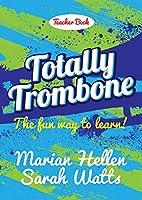 Totally Trombone - Teacher Book