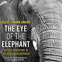The Eye of the Elephant Lib/E: An Epic Adventure in the African Wilderness