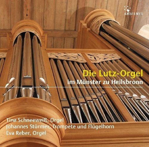 Die Lutz-Orgel im Münster zu Heilsbronn - Orgelwerke von J. S. Bach, Muffat, Kerll, Pachelbel, Mendelssohn u. a.