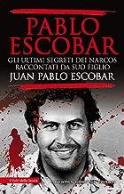 Scaricare Libri Pablo Escobar. Gli ultimi segreti dei narcos raccontati da suo figlio PDF