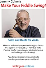 Jeremy Cohen's Make Your Fiddle Swing!: Solos and Duets for Violin