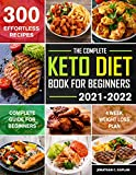 The Complete Keto Diet Book for beginners 2021-2022: The Ultimate Beginners Keto diet Cookbook with...
