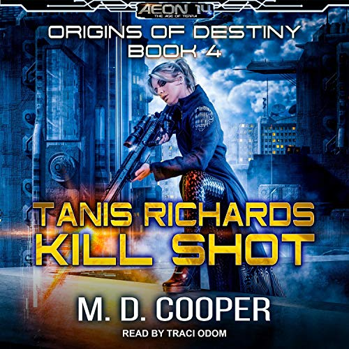Tanis Richards: Kill Shot Audiobook By M. D. Cooper cover art