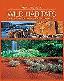 Wild Habitats: A Natural History of Australian Ecosystems