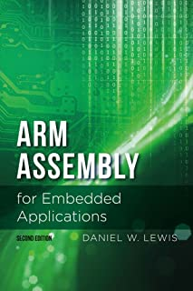 ARM Assembly for Embedded Applications, 2nd Edition