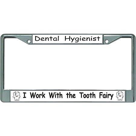CafePress Dental Hygienist Quote License Frame Chrome License Plate Frame License Tag Holder