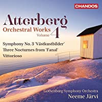 Atterberg: Orchestral Works, Vol. 4 by Gothenburg Symphony Orchestra