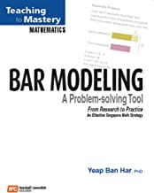 Math in Focus: Singapore Math: Professional Development Book Bar Modeling: A Problem Solving Tool 2009