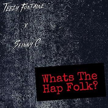 What's The Hap Folk (feat. SkinnyC)