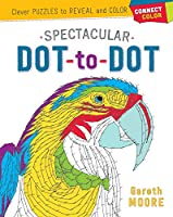 Spectacular Dot-to-Dot: Clever Puzzles to Reveal and Color (Connect & Color)