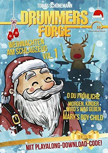 Drummers Forge: Weihnachten am Schlagzeug: Bekannte Weihnachtslieder für Snaredrum und Schlagzeug: Bekannte Weihnachtslieder für Drumset und Snaredrum