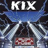 Blow My Fuse - Kix