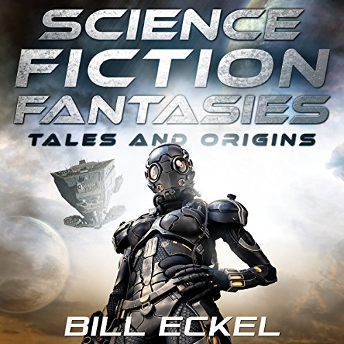 Science Fiction Fantasies Audiobook By Bill Eckel cover art