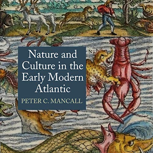 Nature and Culture in the Early Modern Atlantic (The Early Modern Americas) audiobook cover art